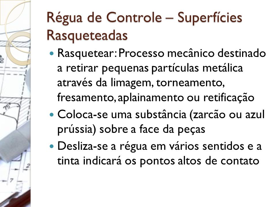 Régua de Controle – Superfícies Rasqueteadas