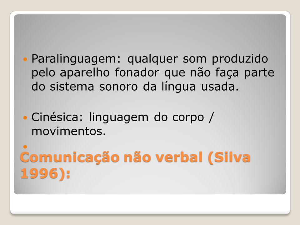 Comunicação não verbal (Silva 1996):