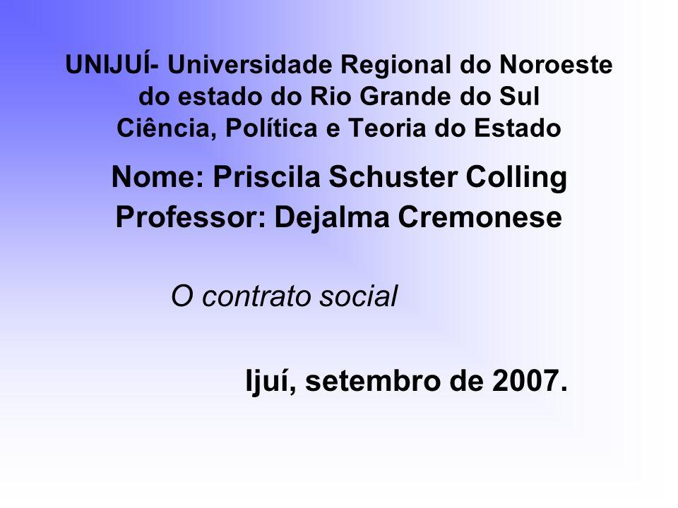 Nome: Priscila Schuster Colling Professor: Dejalma Cremonese