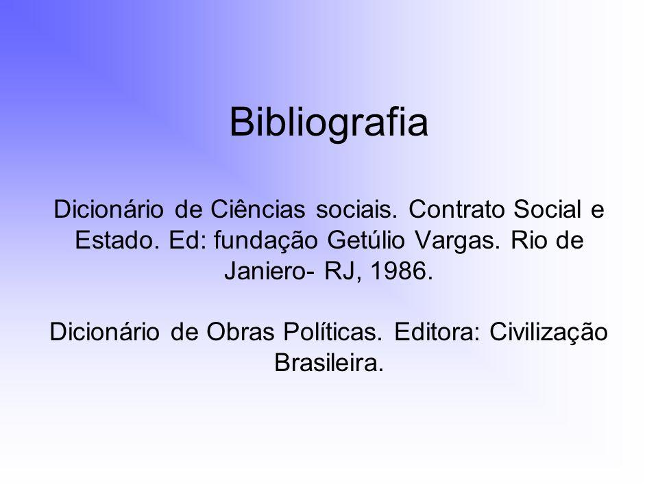 Bibliografia Dicionário de Ciências sociais. Contrato Social e Estado