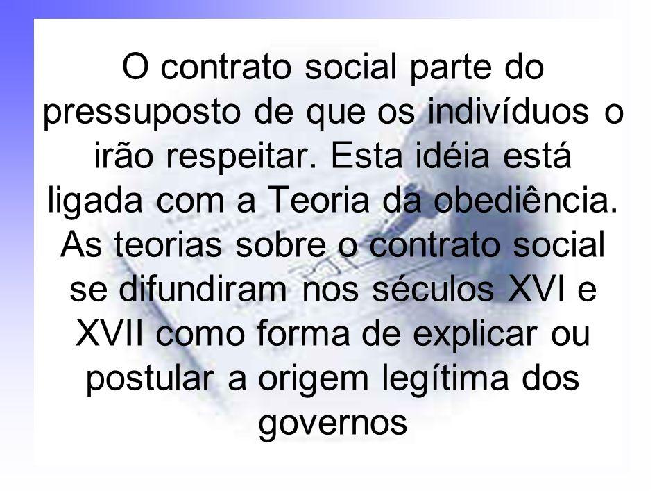 O contrato social parte do pressuposto de que os indivíduos o irão respeitar.