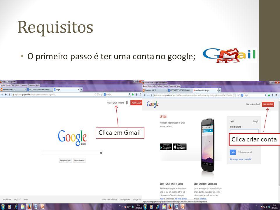Requisitos O primeiro passo é ter uma conta no google; Clica em Gmail