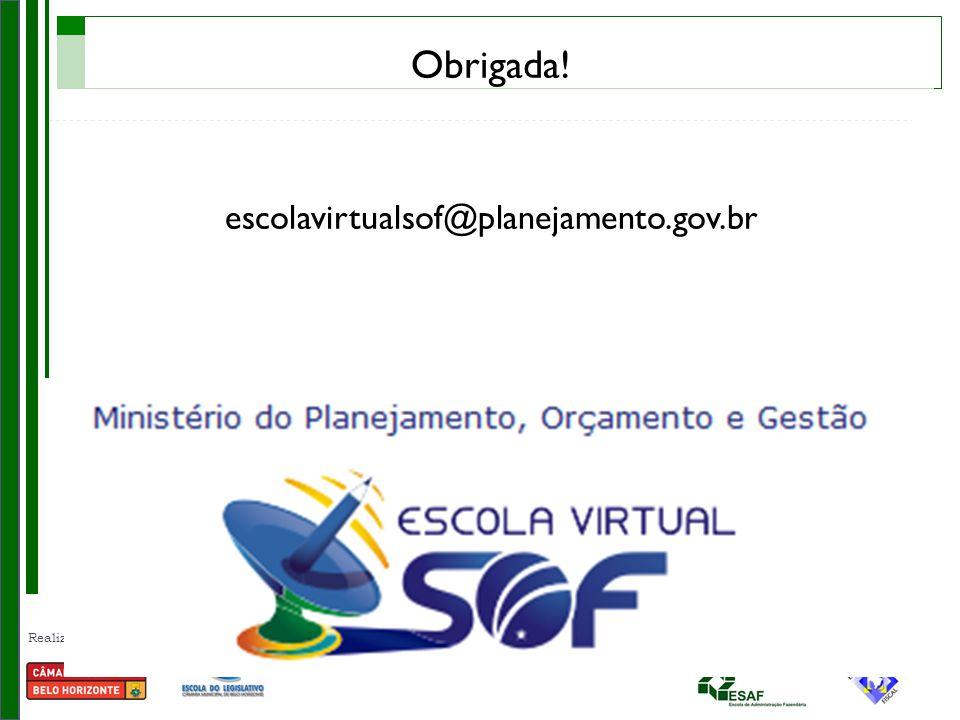 Obrigada! escolavirtualsof@planejamento.gov.br