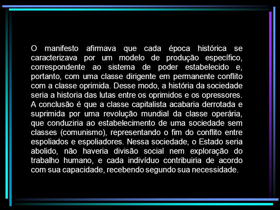 O manifesto afirmava que cada época histórica se caracterizava por um modelo de produção específico, correspondente ao sistema de poder estabelecido e, portanto, com uma classe dirigente em permanente conflito com a classe oprimida.
