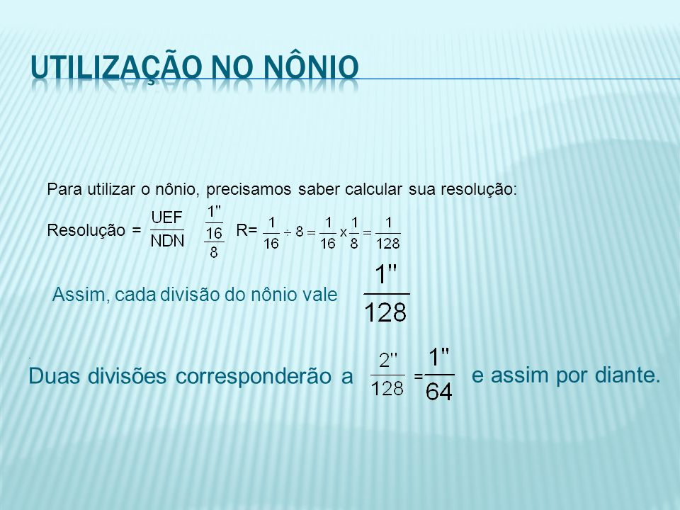 Utilização no nônio Duas divisões corresponderão a