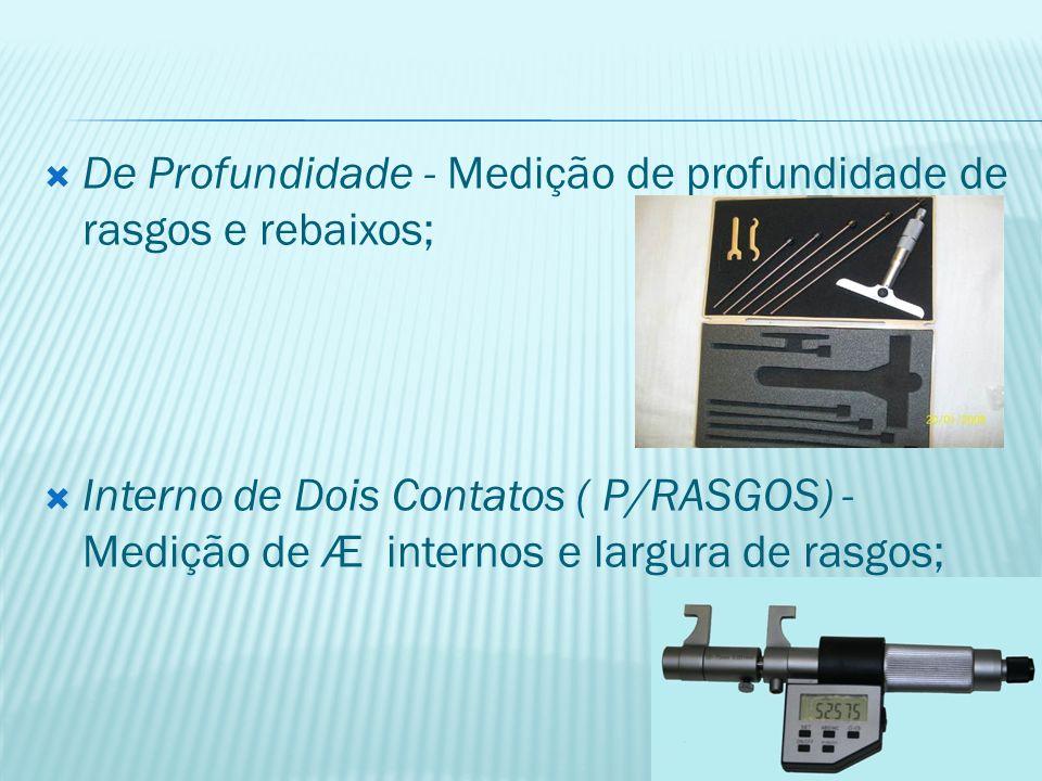 De Profundidade - Medição de profundidade de rasgos e rebaixos;