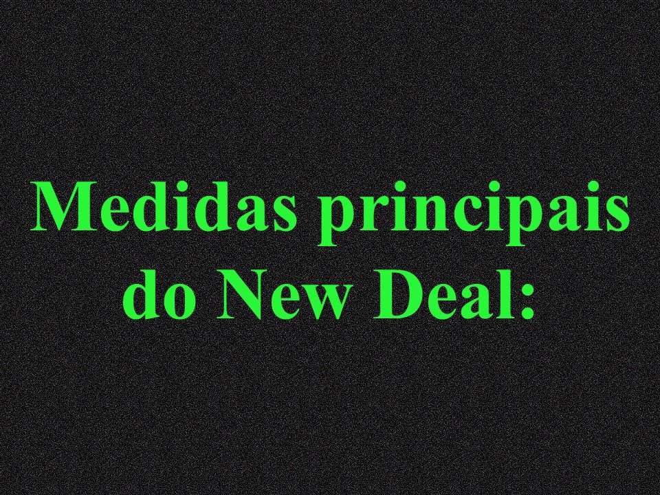 Medidas principais do New Deal: