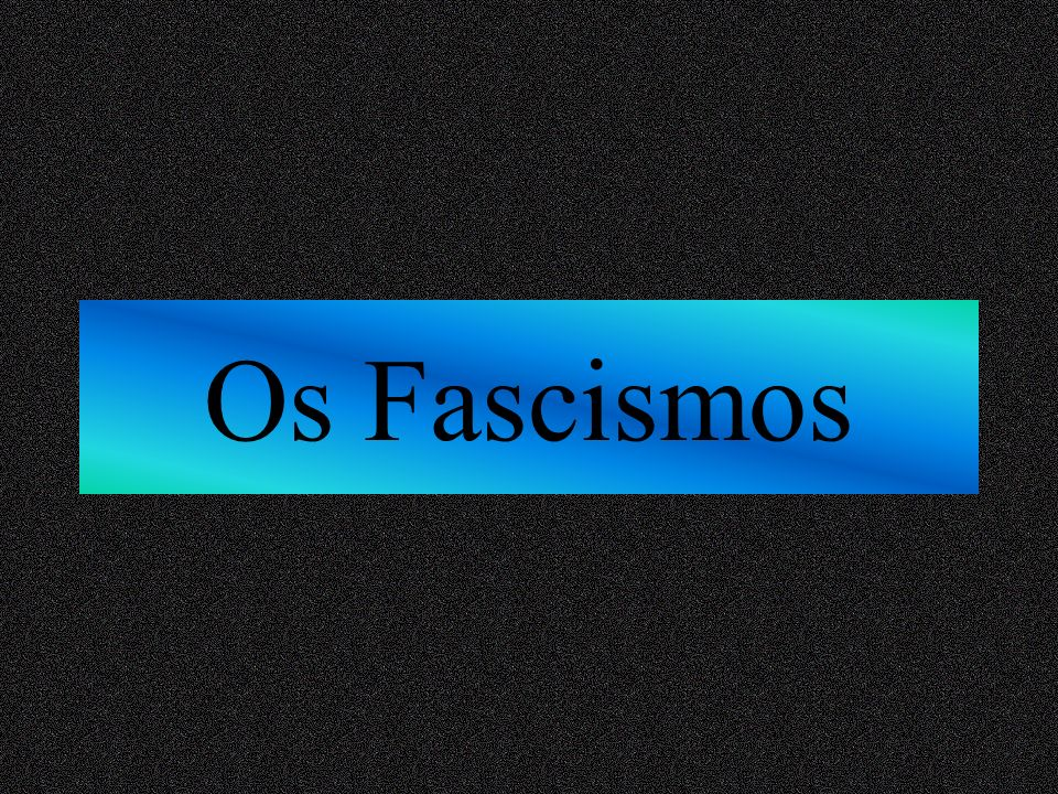 Os Fascismos