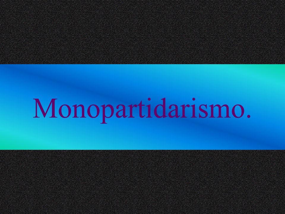 Monopartidarismo.