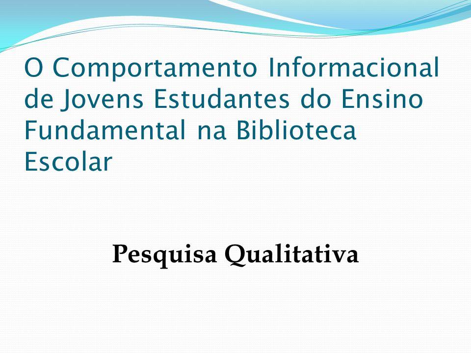 O Comportamento Informacional de Jovens Estudantes do Ensino Fundamental na Biblioteca Escolar