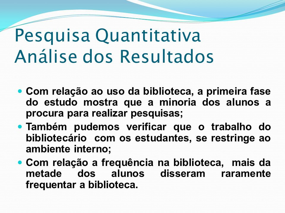 Pesquisa Quantitativa Análise dos Resultados