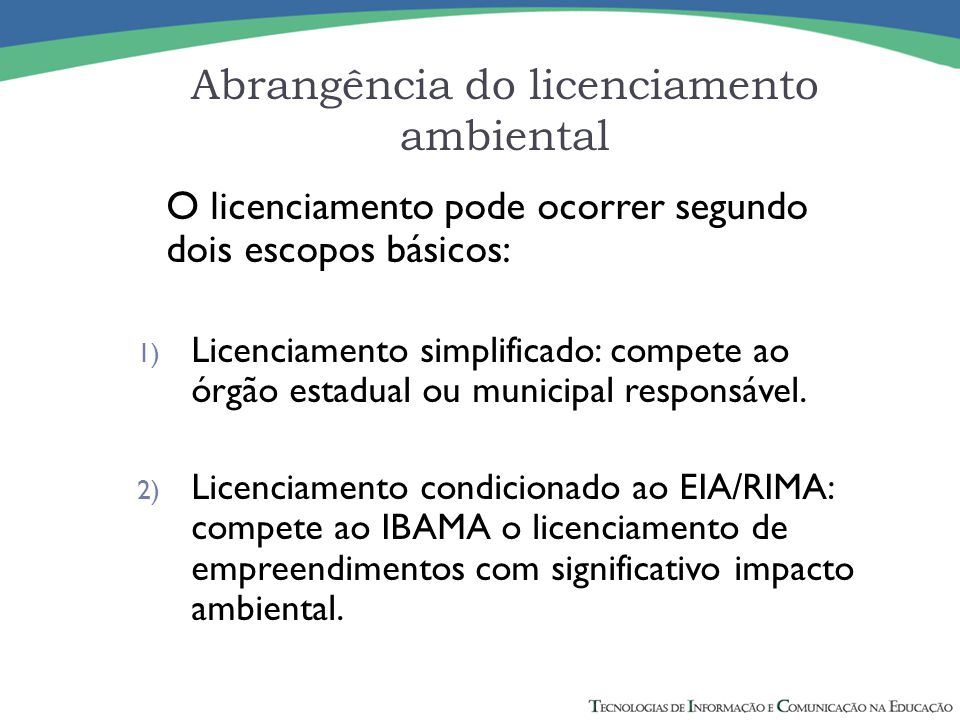 Abrangência do licenciamento ambiental