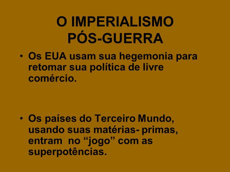 O IMPERIALISMO PÓS-GUERRA