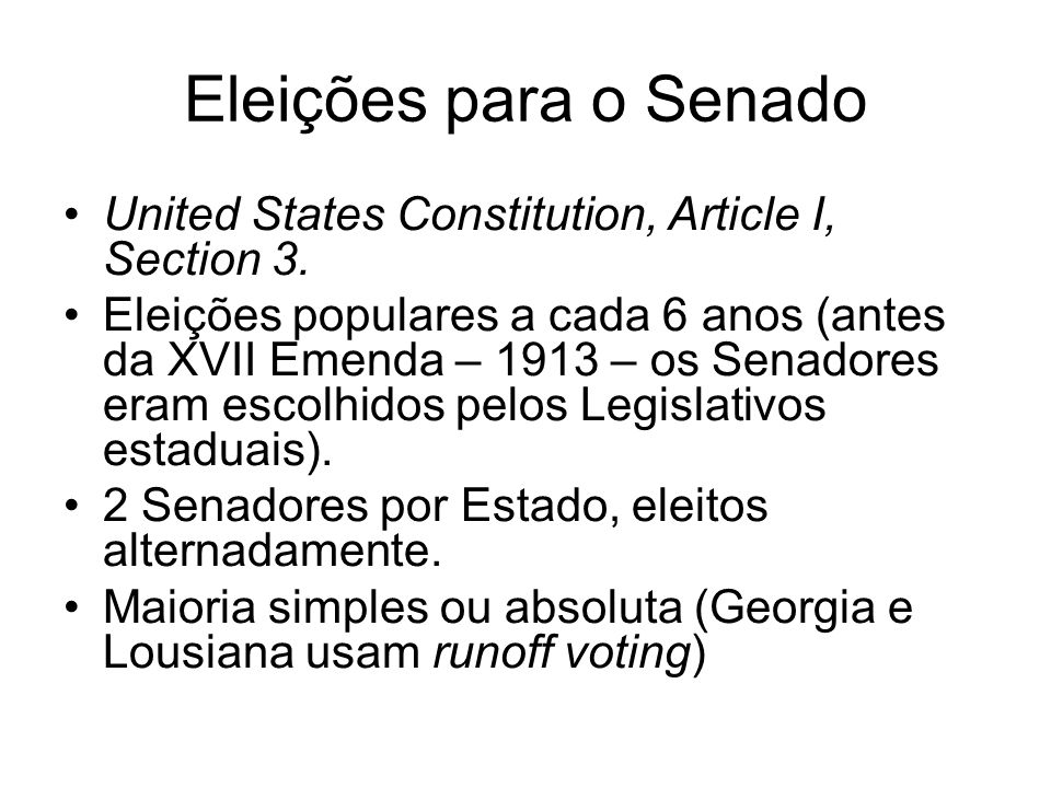 Eleições para o Senado United States Constitution, Article I, Section 3.