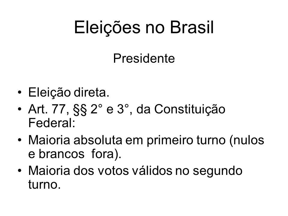 Eleições no Brasil Presidente Eleição direta.