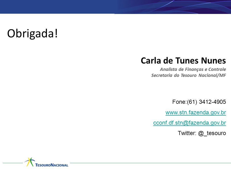 Obrigada! Carla de Tunes Nunes Fone:(61) 3412-4905