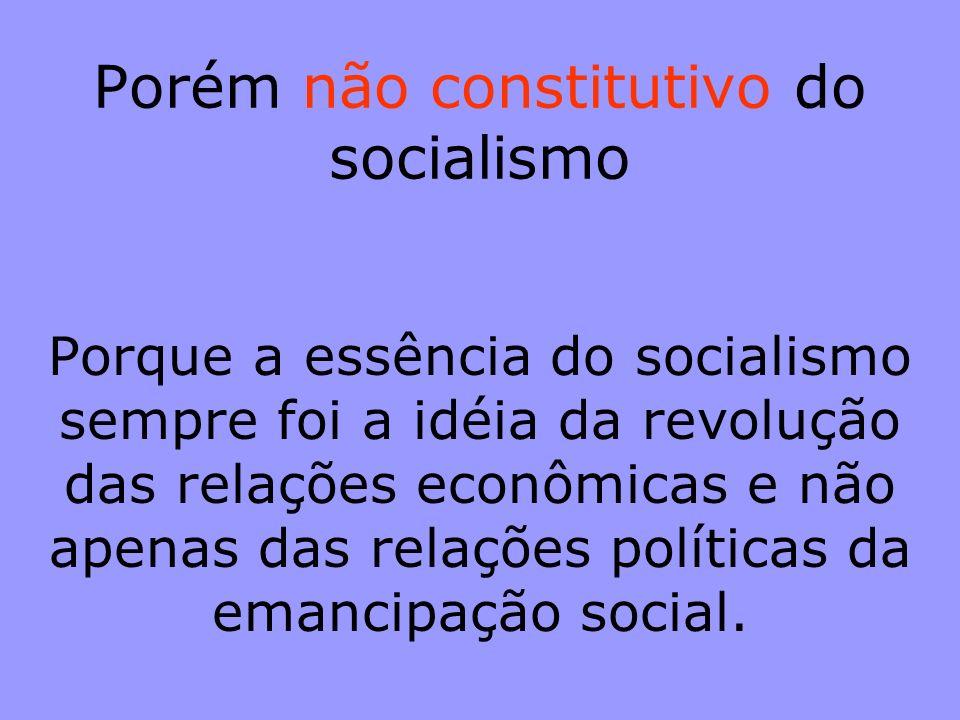 Porém não constitutivo do socialismo