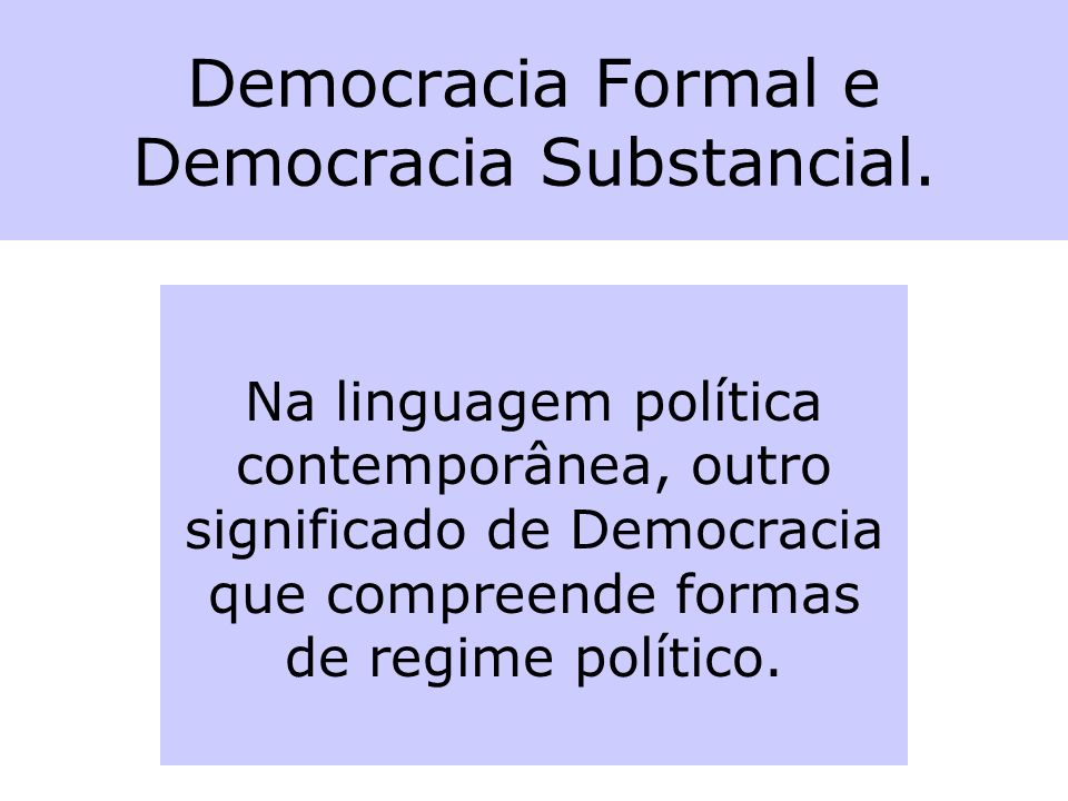 Democracia Formal e Democracia Substancial.