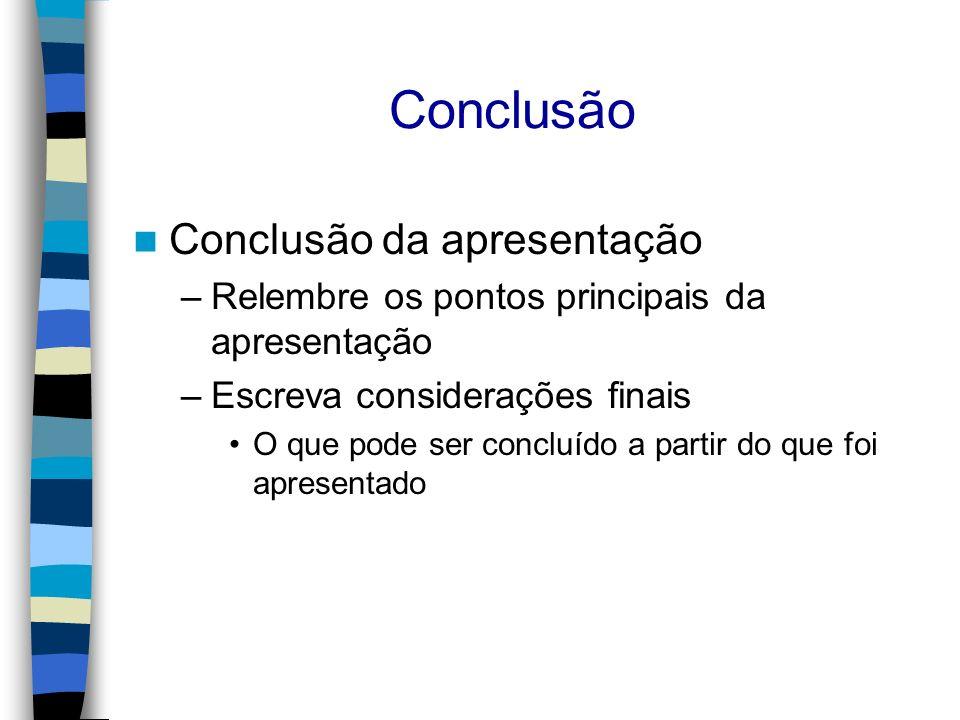 Conclusão Conclusão da apresentação