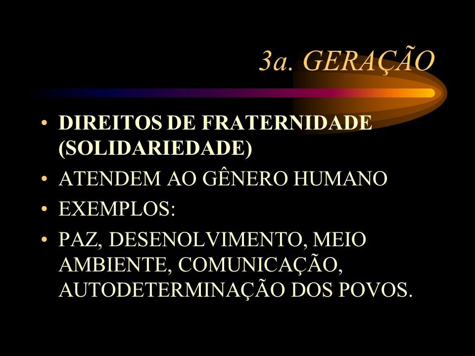 3a. GERAÇÃO DIREITOS DE FRATERNIDADE (SOLIDARIEDADE)