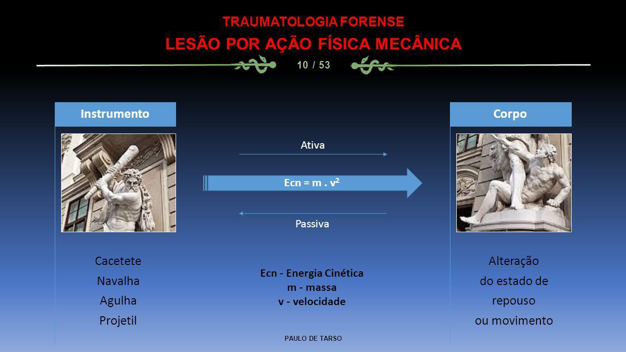 TRAUMATOLOGIA FORENSE LESÃO POR AÇÃO FÍSICA MECÂNICA
