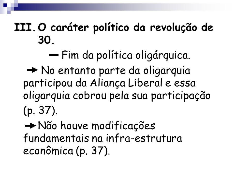 III. O caráter político da revolução de 30.