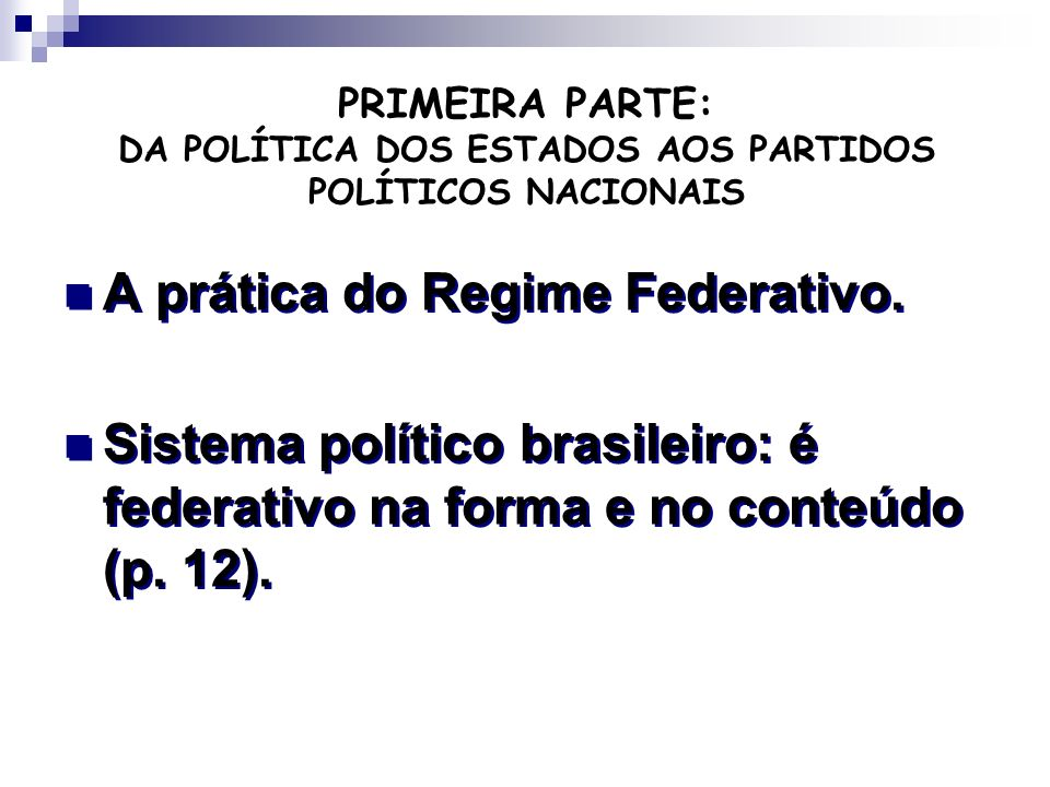 A prática do Regime Federativo.