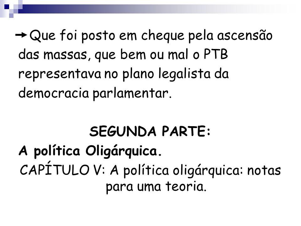 CAPÍTULO V: A política oligárquica: notas para uma teoria.