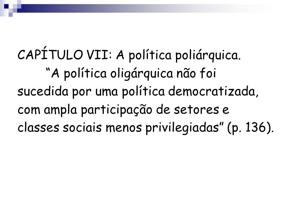 CAPÍTULO VII: A política poliárquica.