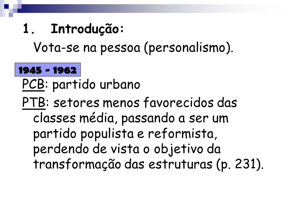 Vota-se na pessoa (personalismo). PCB: partido urbano