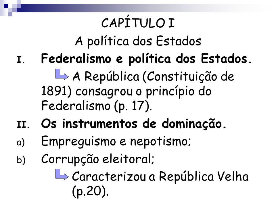 CAPÍTULO I A política dos Estados. Federalismo e política dos Estados.