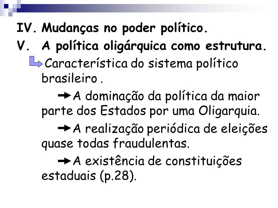 IV. Mudanças no poder político.