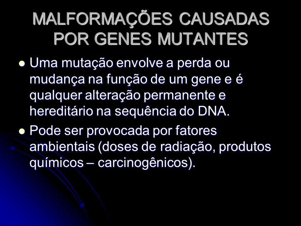 MALFORMAÇÕES CAUSADAS POR GENES MUTANTES