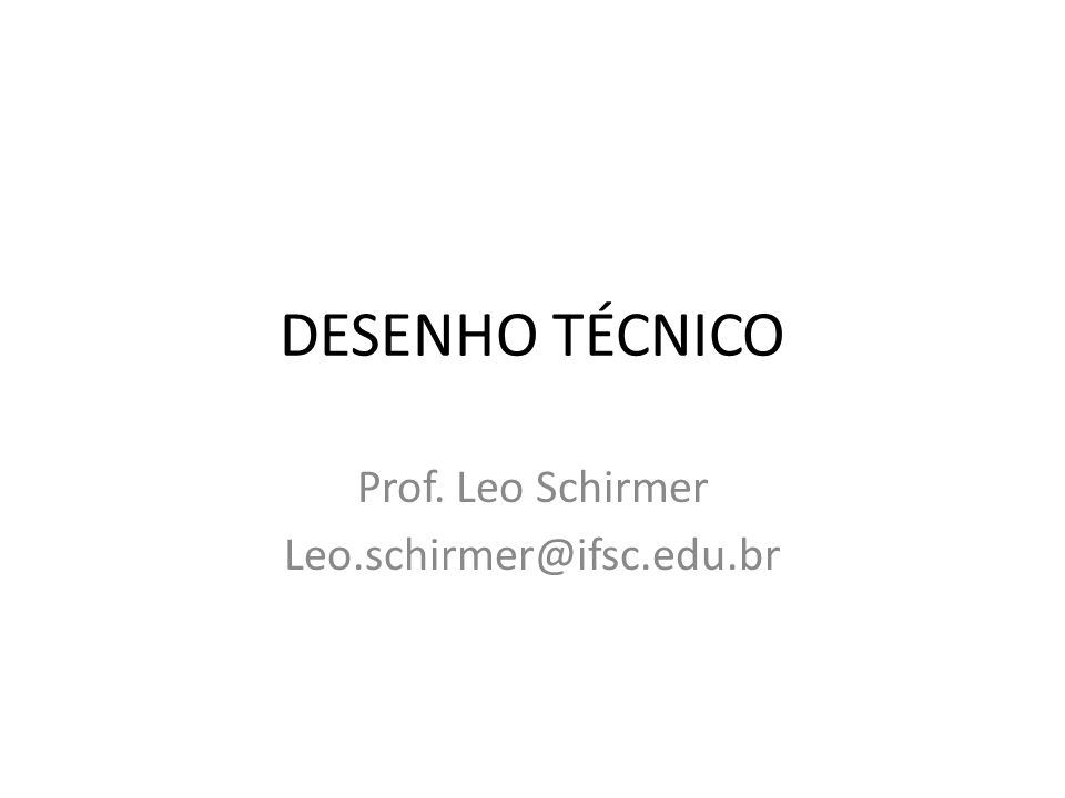 Prof. Leo Schirmer Leo.schirmer@ifsc.edu.br