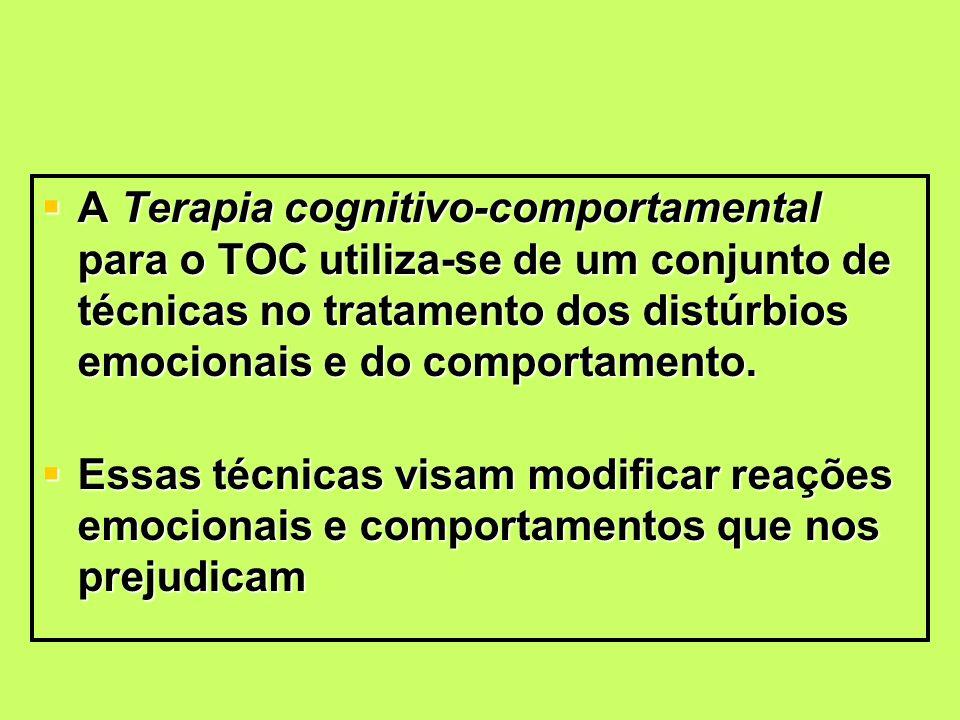 A Terapia cognitivo-comportamental para o TOC utiliza-se de um conjunto de técnicas no tratamento dos distúrbios emocionais e do comportamento.