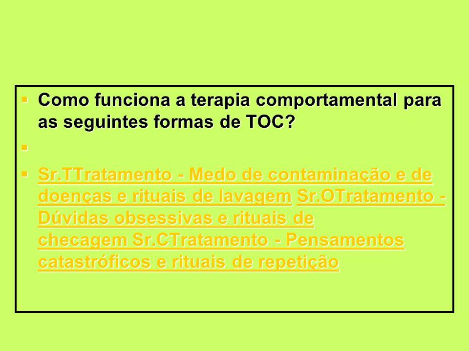 Como funciona a terapia comportamental para as seguintes formas de TOC