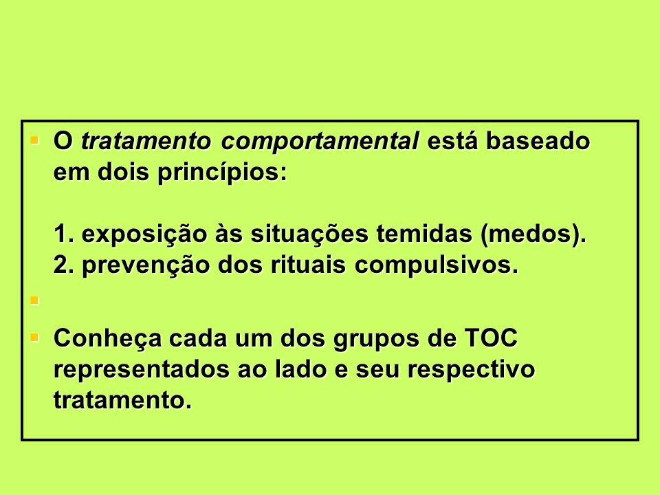 O tratamento comportamental está baseado em dois princípios: 1