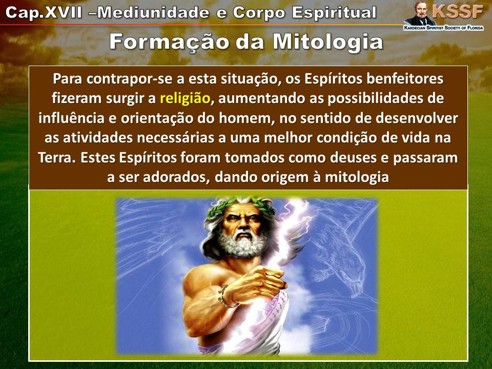 Formação da Mitologia Cap.XVII –Mediunidade e Corpo Espiritual
