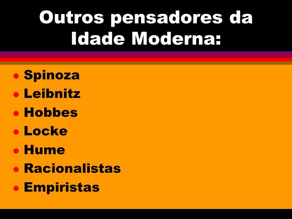 Outros pensadores da Idade Moderna:
