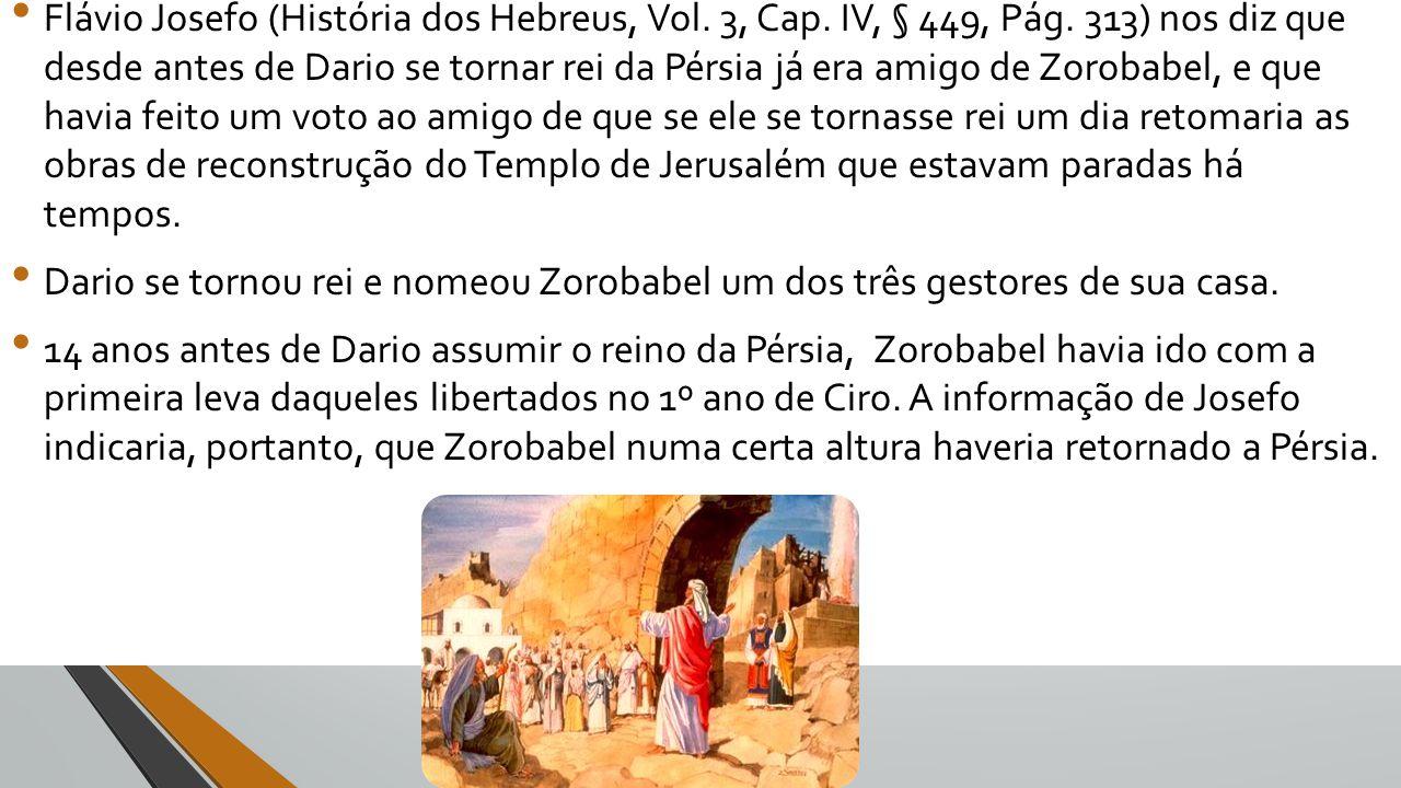Flávio Josefo (História dos Hebreus, Vol. 3, Cap. IV, § 449, Pág