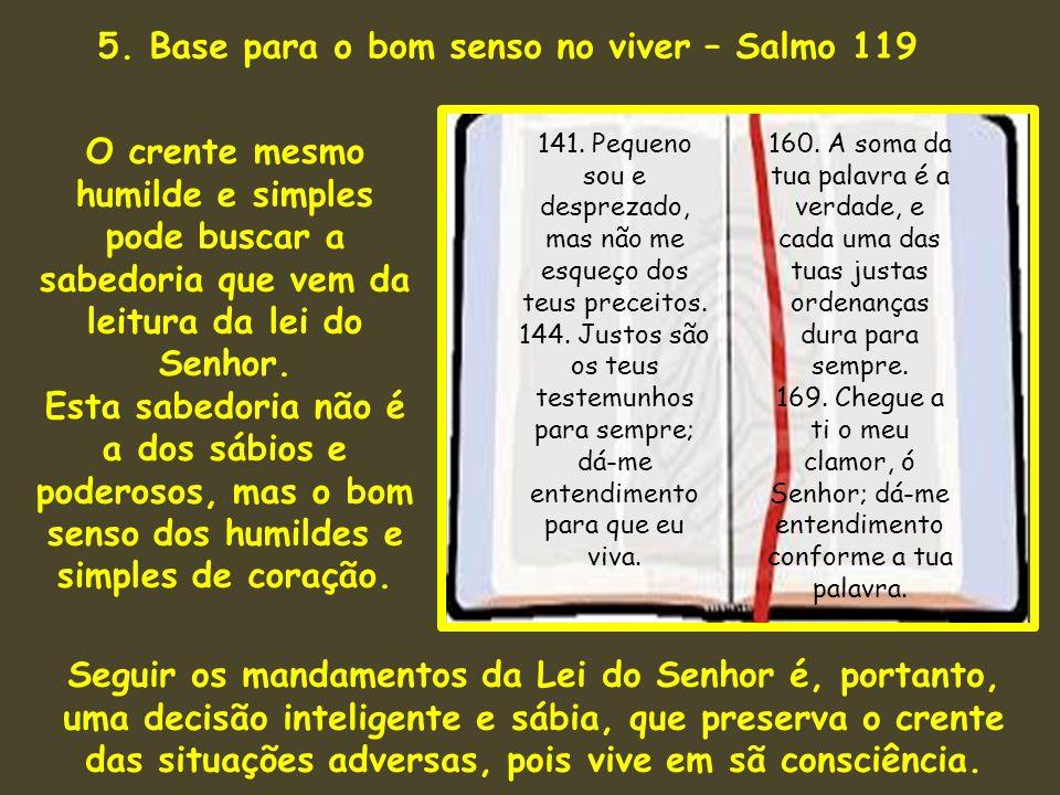 5. Base para o bom senso no viver – Salmo 119