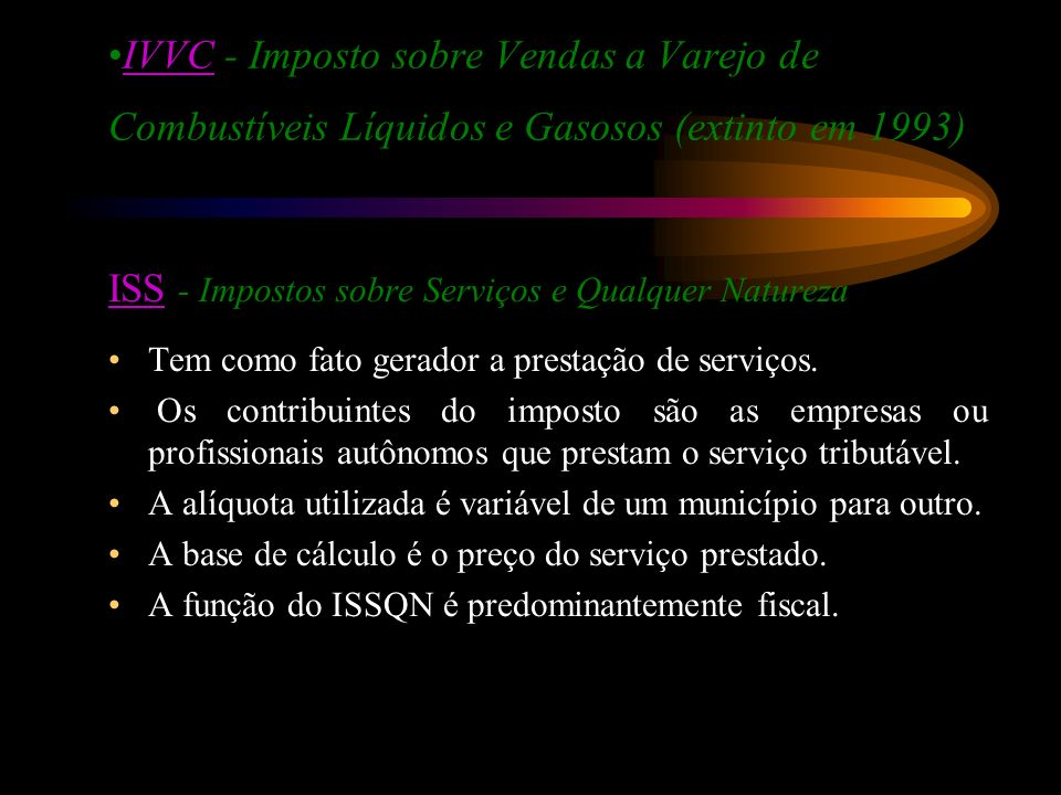 ISS - Impostos sobre Serviços e Qualquer Natureza