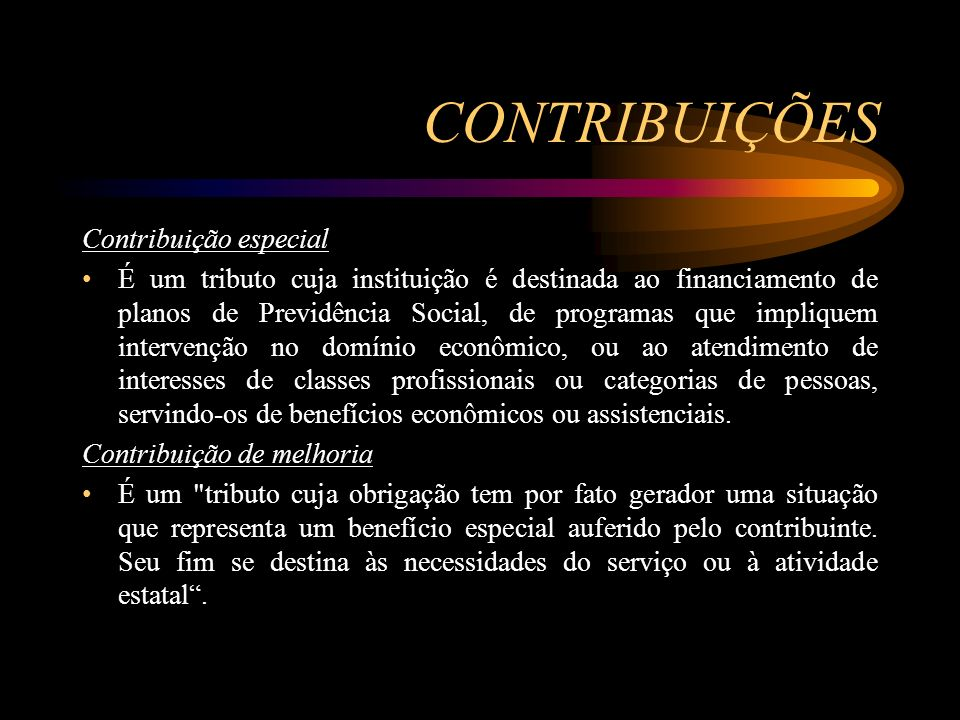 CONTRIBUIÇÕES Contribuição especial