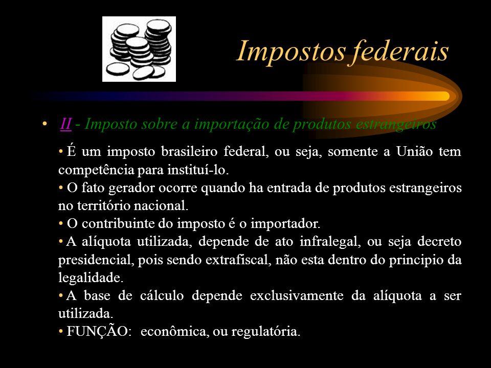 Impostos federais II - Imposto sobre a importação de produtos estrangeiros.
