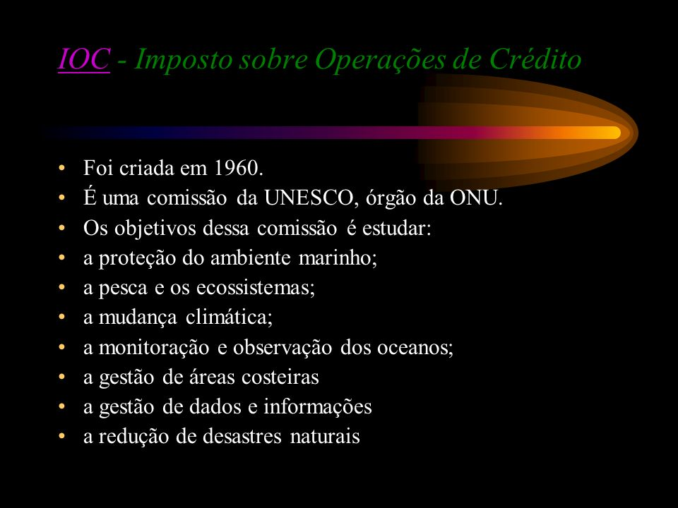 IOC - Imposto sobre Operações de Crédito