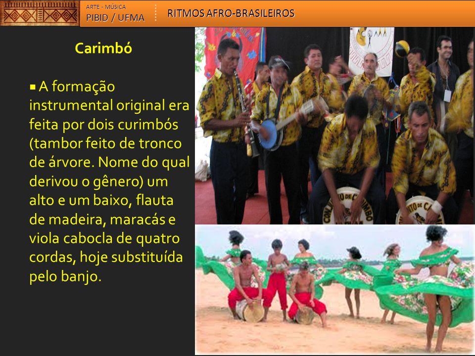 ARTE - MÚSICA RITMOS AFRO-BRASILEIROS. PIBID / UFMA. Carimbó.