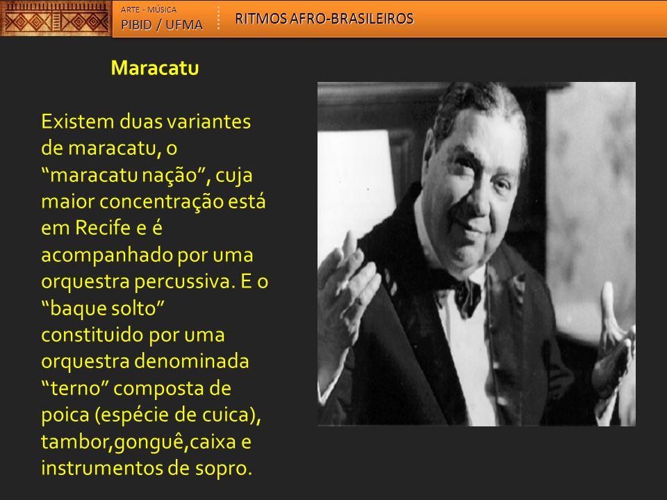 ARTE - MÚSICA RITMOS AFRO-BRASILEIROS. PIBID / UFMA. Maracatu.