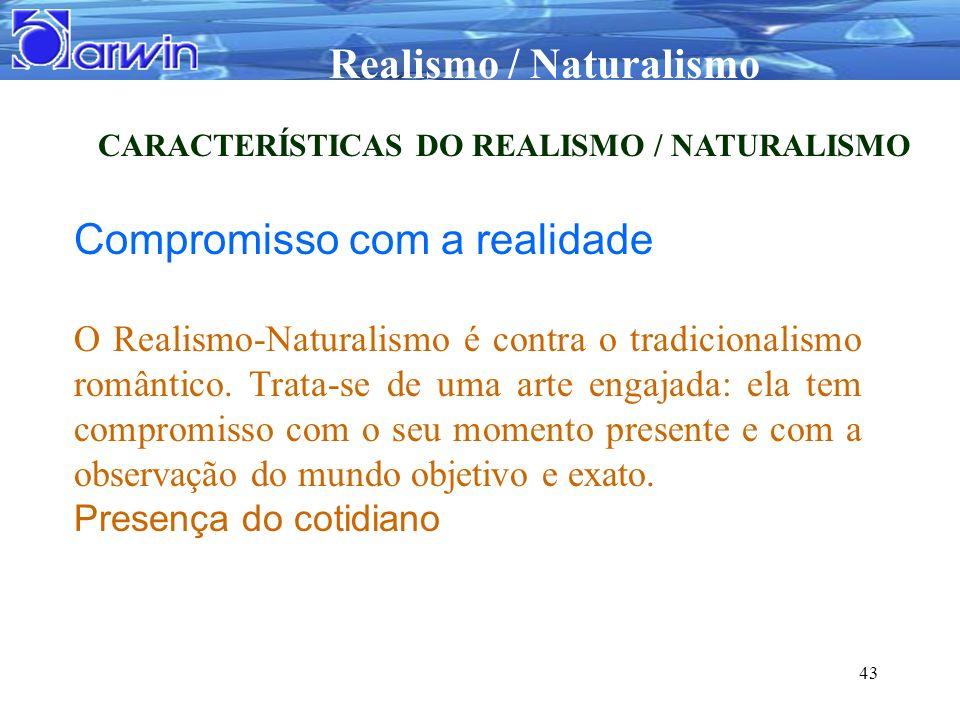 CARACTERÍSTICAS DO REALISMO / NATURALISMO