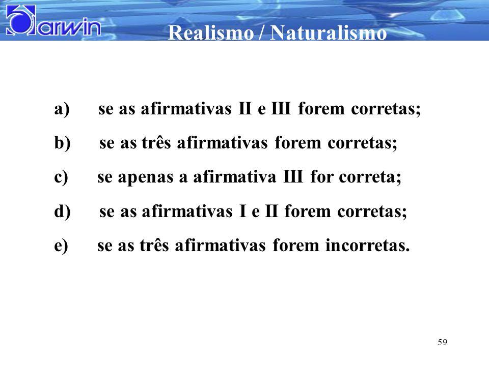 a) se as afirmativas II e III forem corretas;