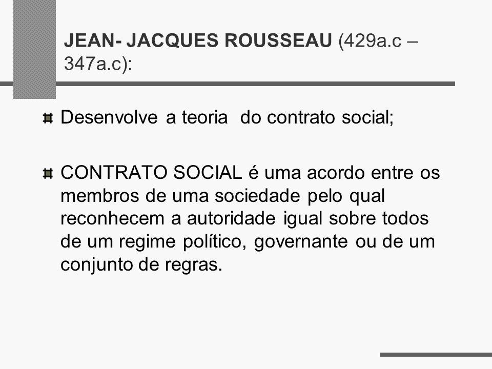 JEAN- JACQUES ROUSSEAU (429a.c – 347a.c):